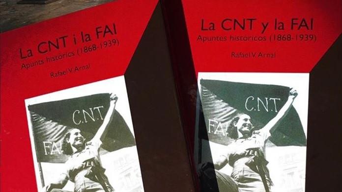 La CNT i la FAI. Apunts històrics (1868 - 1939)', de Rafa Arnal - Nosaltres  La Veu